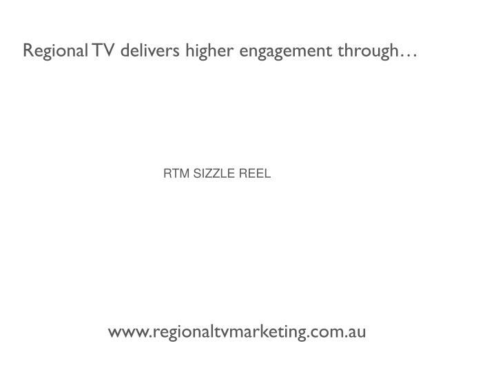 Regional TV delivers higher engagement through…