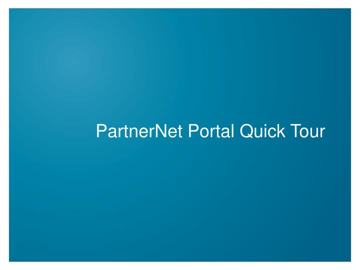 PartnerNet Portal Quick Tour