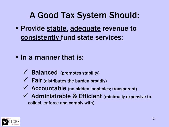 A good tax system should