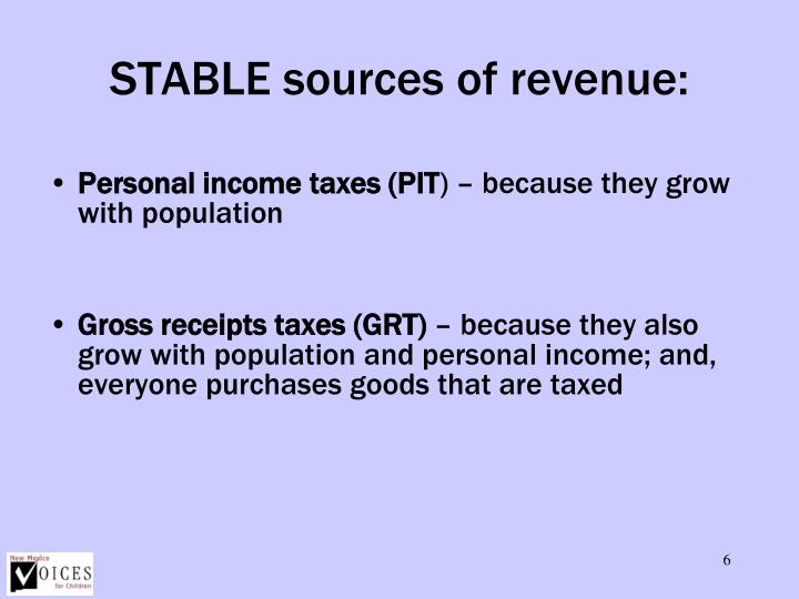 STABLE sources of revenue: