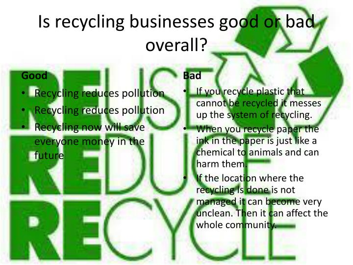 Is recycling businesses good or bad overall?