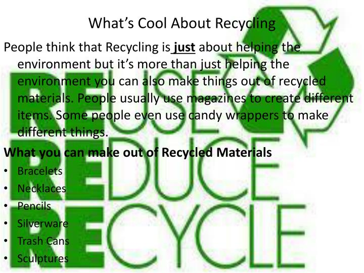 What's Cool About Recycling