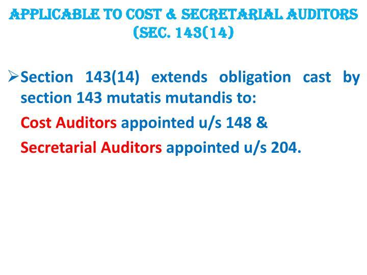 APPLICABLE TO COST & SECRETARIAL AUDITORS (SEC. 143(14)