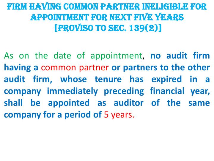 FIRM HAVING COMMON PARTNER INELIGIBLE FOR APPOINTMENT FOR NEXT FIVE YEARS