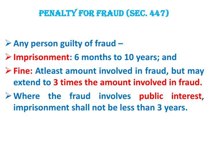 PENALTY FOR FRAUD (Sec. 447)