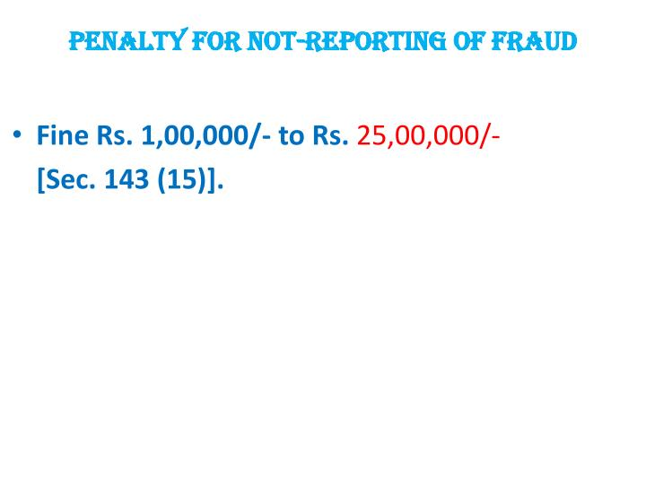PENALTY FOR NOT-REPORTING OF FRAUD