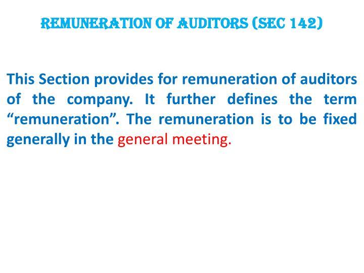 Remuneration of Auditors (Sec 142)