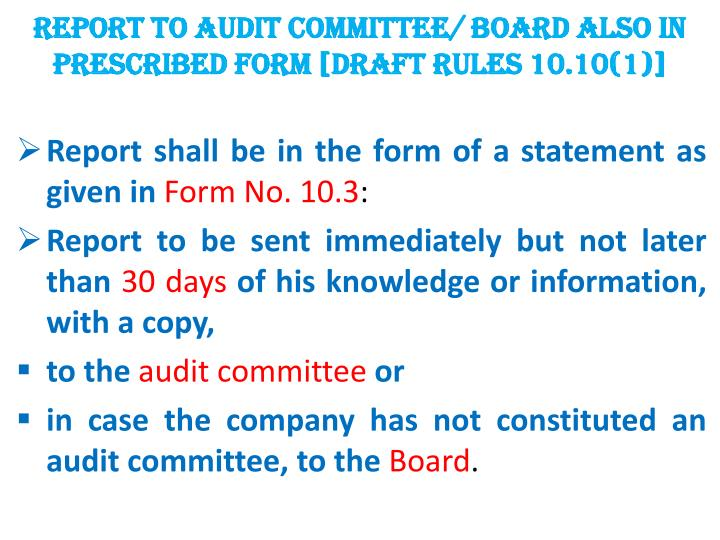 REPORT TO AUDIT COMMITTEE/ BOARD ALSO IN PRESCRIBED FORM