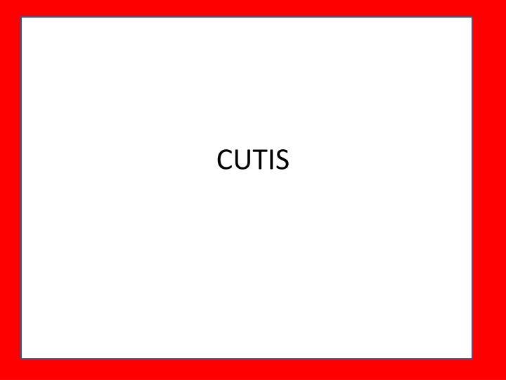 CUTIS