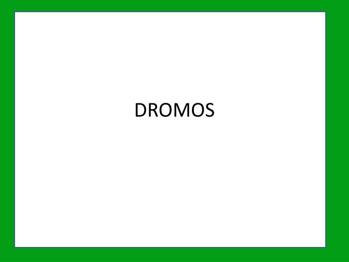 DROMOS