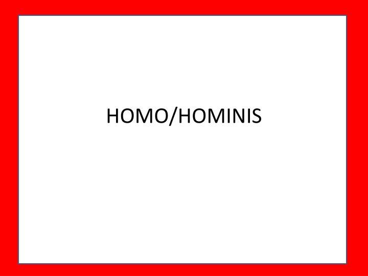 HOMO/HOMINIS