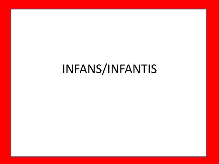INFANS/INFANTIS