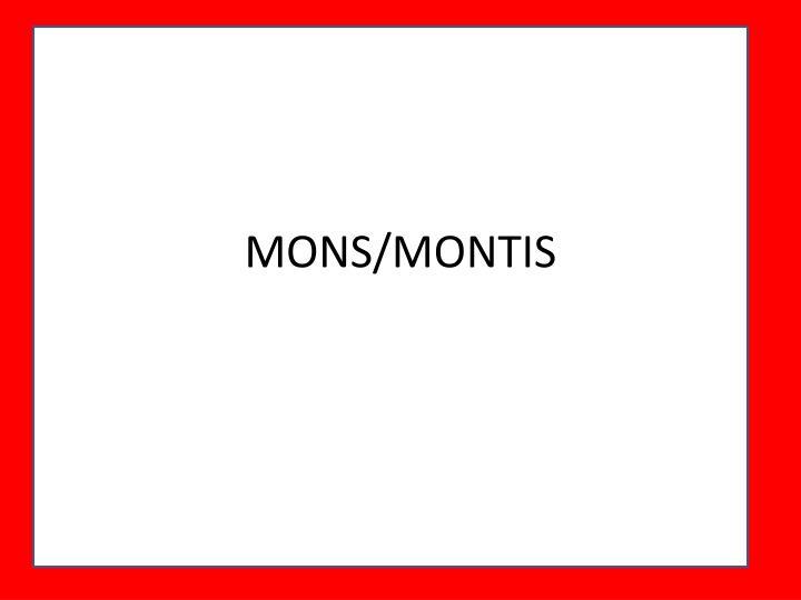 MONS/MONTIS
