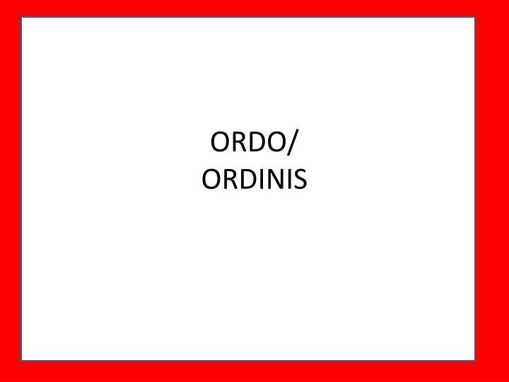 ORDO/