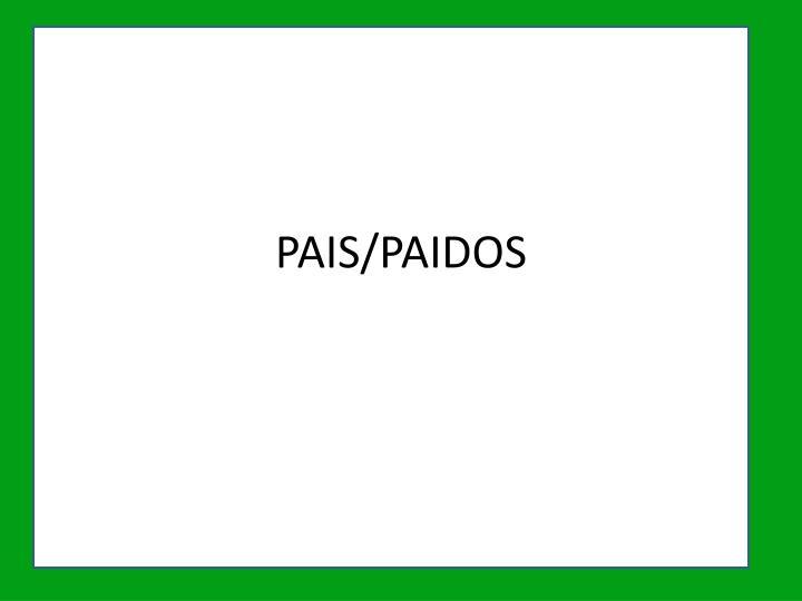 PAIS/PAIDOS