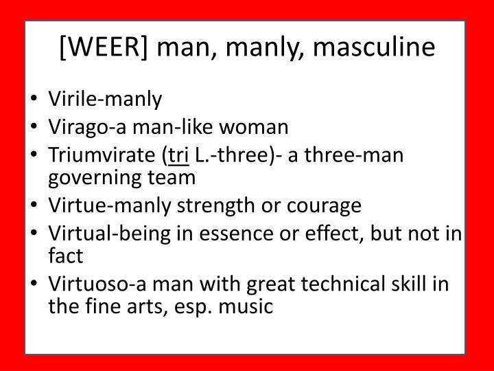 [WEER] man, manly, masculine