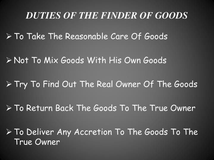 what are the duties of finder of lost goods This novena to st anthony to find a lost article also reminds believers that the most important goods are spiritual st anthony, perfect imitator of jesus, who received from god the special power of restoring lost things, grant that i may find [ name the item ] which has been lost.