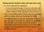 giving special missions does not save your soul