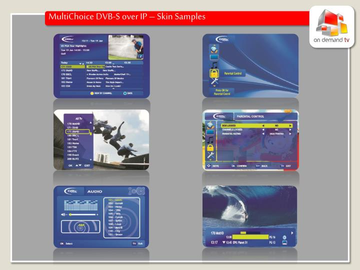 MultiChoice DVB-S over IP – Skin Samples
