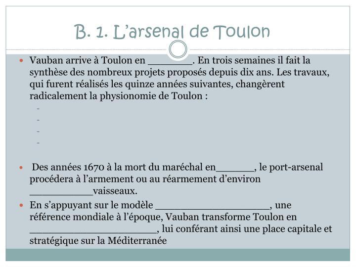 B. 1. L'arsenal de Toulon