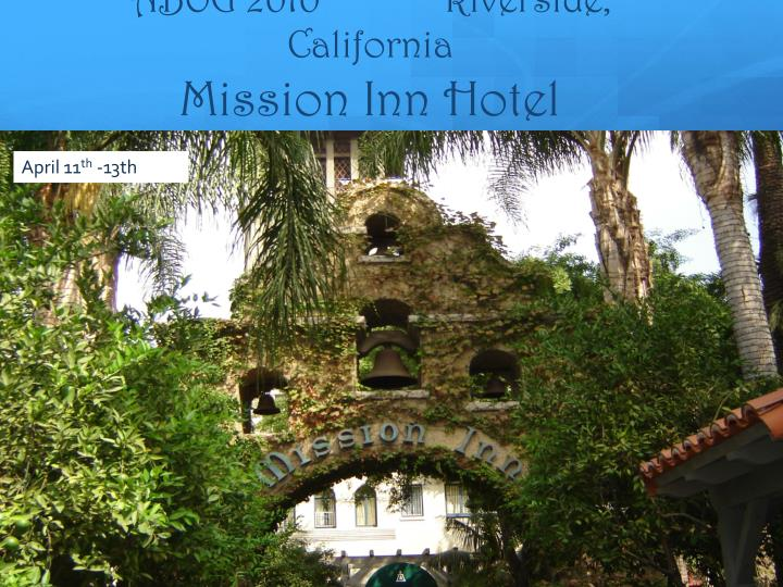 Abog 2010 riverside california mission inn hotel