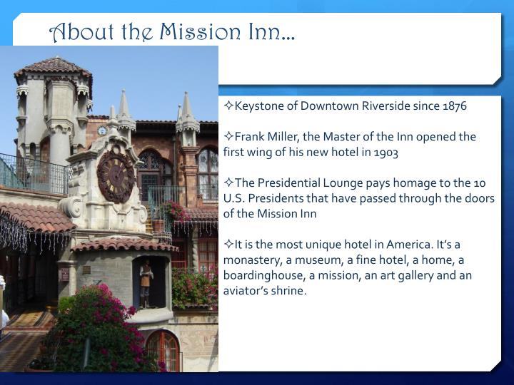 About the Mission Inn…