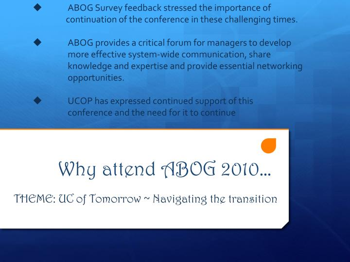 Why attend abog 2010