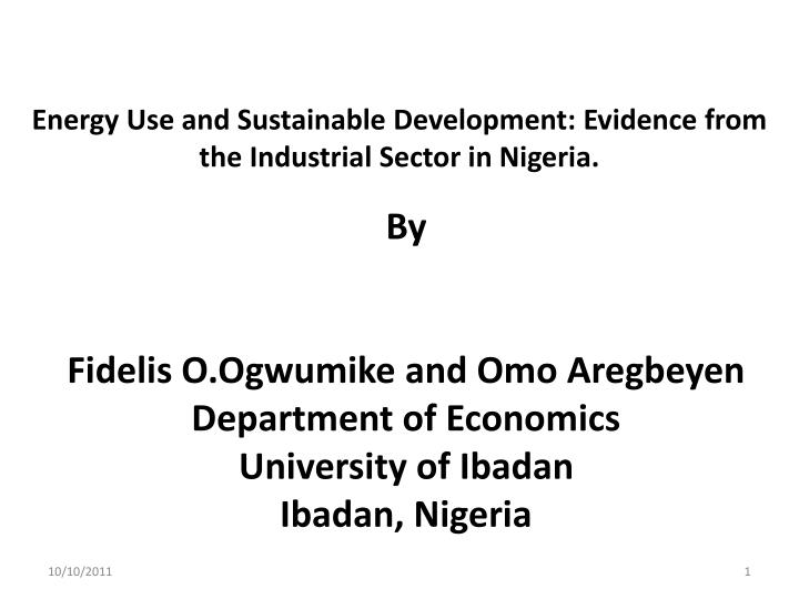 Energy use and sustainable development evidence from the industrial sector in nigeria