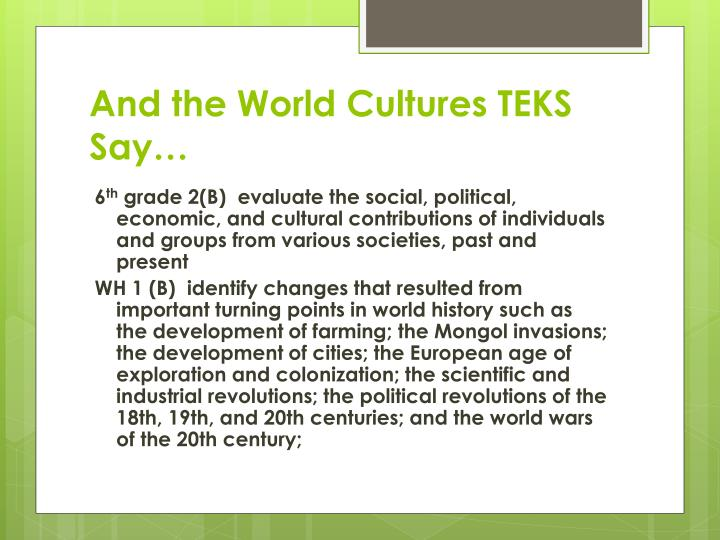 And the World Cultures TEKS Say…