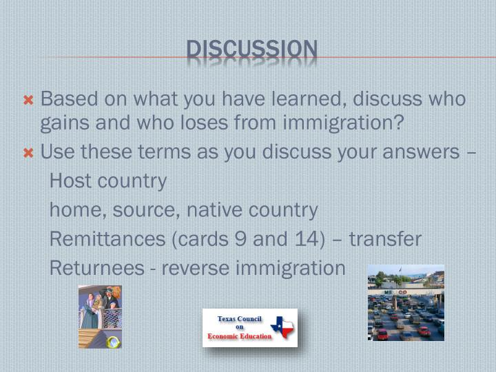 Based on what you have learned, discuss who gains and who loses from immigration?