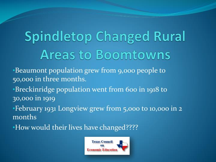 Spindletop Changed Rural Areas to Boomtowns