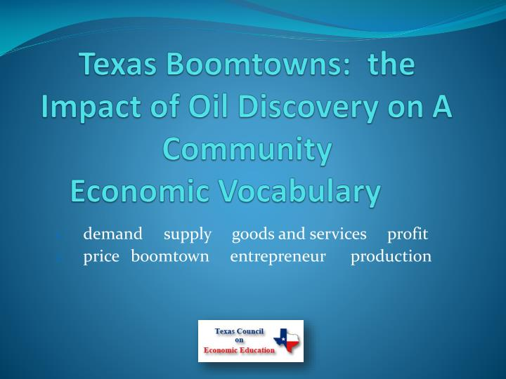 Texas Boomtowns:  the Impact of Oil Discovery on A Community
