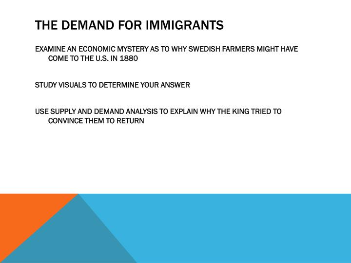 THE DEMAND FOR IMMIGRANTS