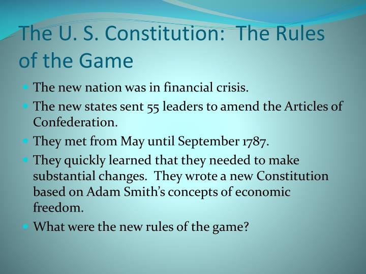 The U. S. Constitution:  The Rules of the Game