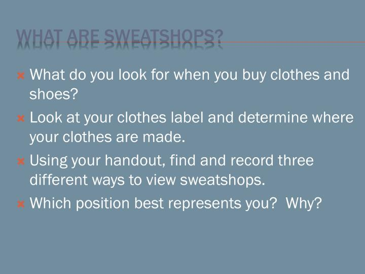 What do you look for when you buy clothes and shoes?