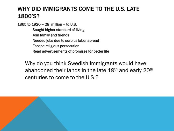 Why Did Immigrants Come To The U.S. Late 1800's?