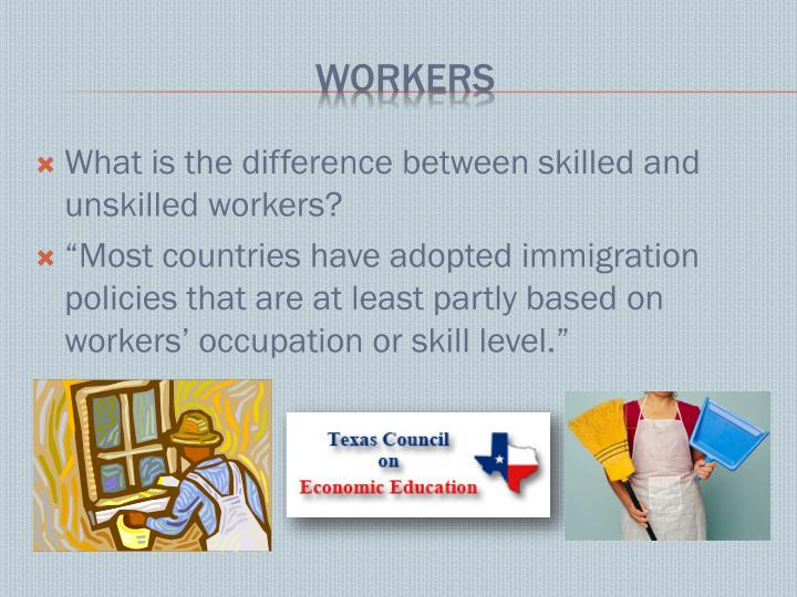 What is the difference between skilled and unskilled workers?