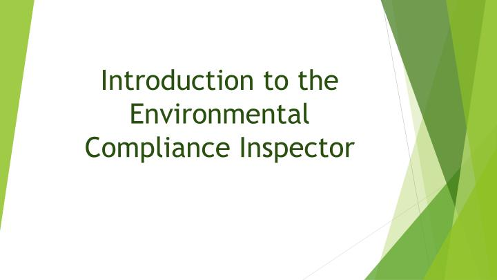 Introduction to the environmental compliance inspector