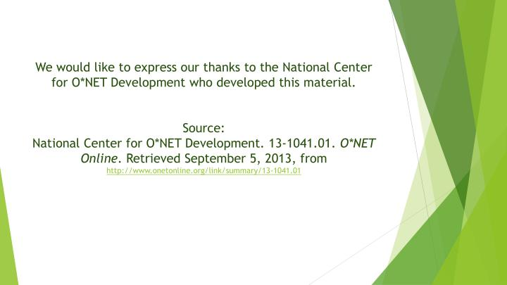 We would like to express our thanks to the National Center for O*NET Development who developed this material.