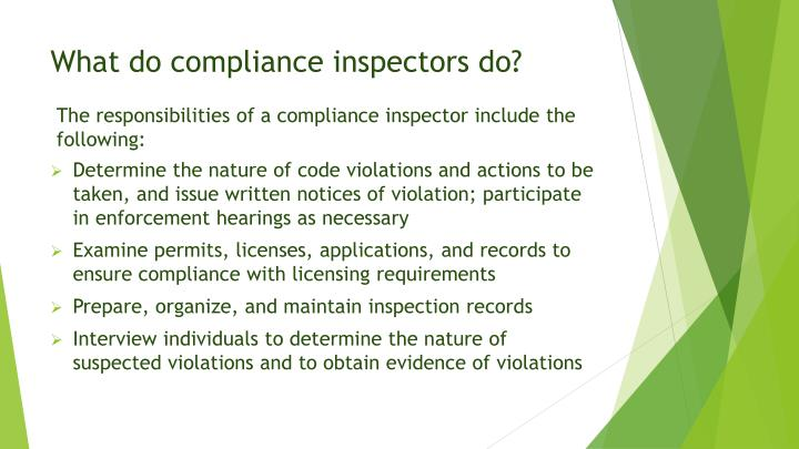 What do compliance inspectors do?