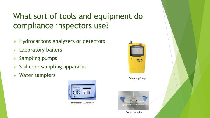 What sort of tools and equipment do compliance inspectors use?