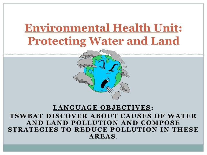 Environmental health unit protecting water and land