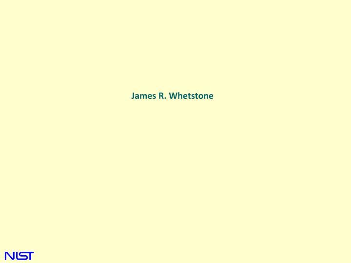 James R. Whetstone