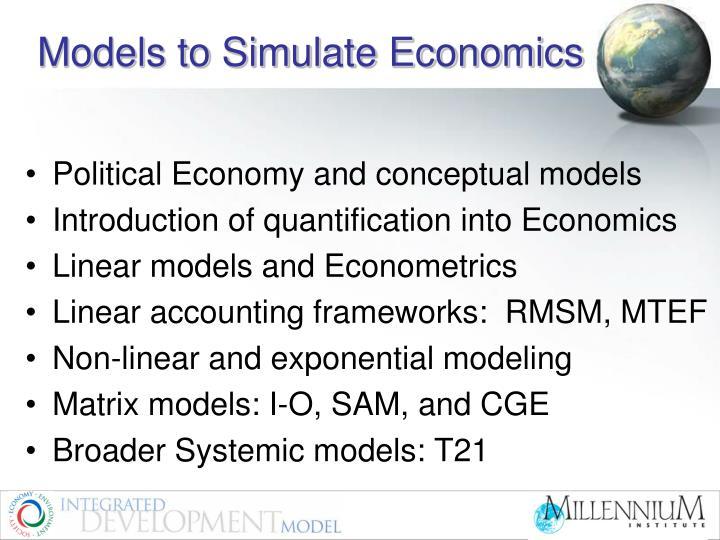 Models to Simulate Economics