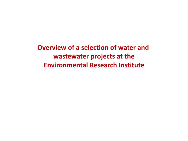 Overview of a selection of water and