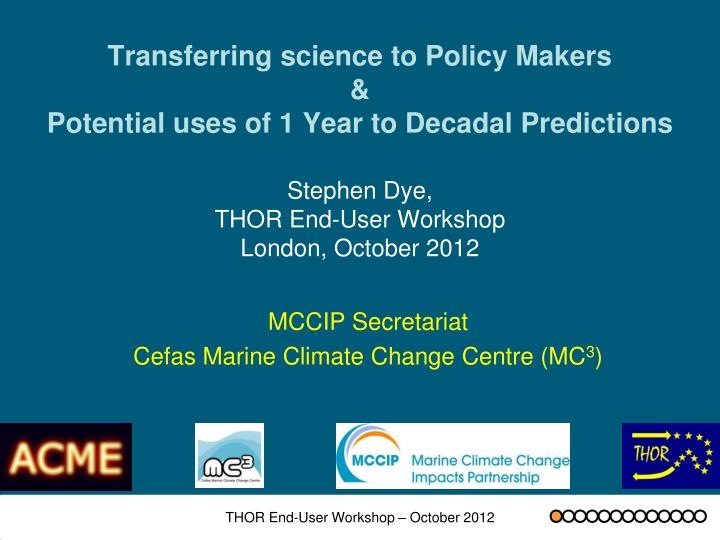 Transferring science to Policy Makers