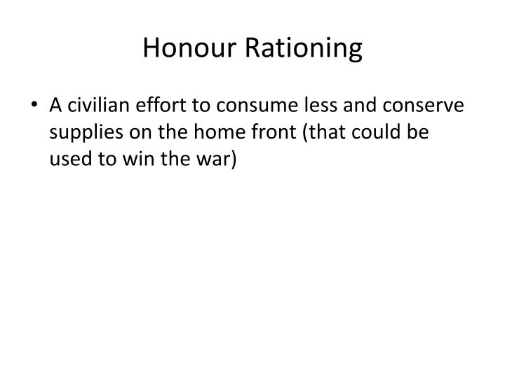 Honour Rationing