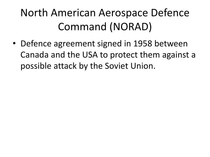 North American Aerospace Defence Command (NORAD)