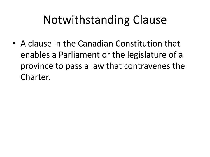 Notwithstanding Clause
