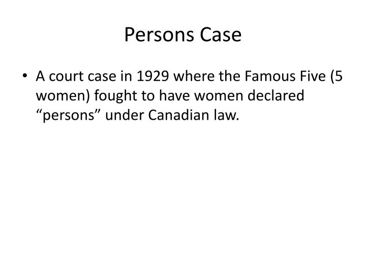 Persons Case